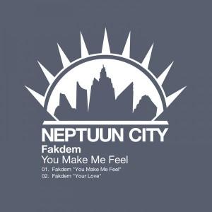 Fakdem - You Make Me Feel [Neptuun City]