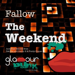Fallow - The Weekend [Glamour Punk Recordings]