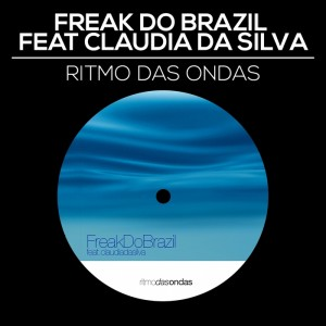 Freak Do Brazil feat. Claudia da Silva - Ritmo das Ondas [Just Entertainment]
