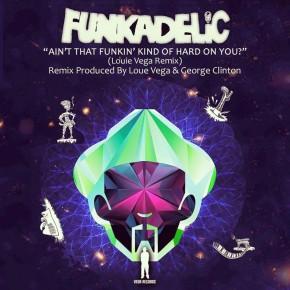 Funkadelic - Ain't That Funkin' Kinda Hard On You (Louie Vega remixes) [Vega]