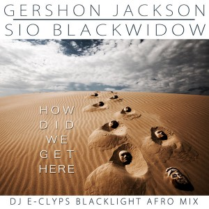 Gershon Jackson Feat. Sio Blackwidow - How Did We Get Here [Omni Music Solutions]