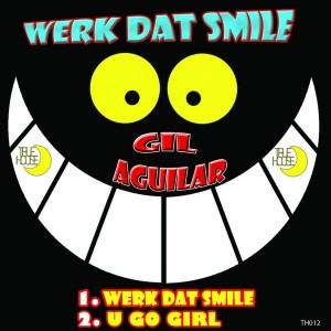 Gil Aguilar - Werk Dat Smile [True House LA]