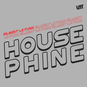 Gilbert Le Funk - Housephine [La Musique Fantastique]