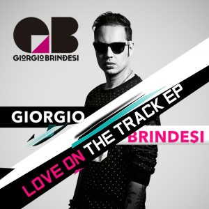 Giorgio Brindesi - Love On The Track EP [Irresistible Records]