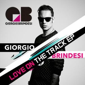 Giorgio Brindesi - Love On The Track EP [Irresistible Records]