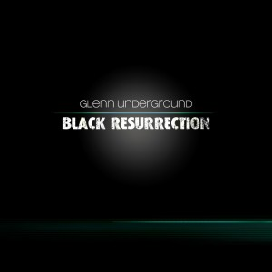 Glenn Underground - Black Resurrection [Strictly Jaz Unit Muzic]