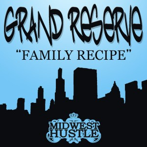 Grand Reserve - Family Recipe [Midwest Hustle]