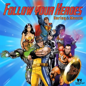 Harley&Muscle - Follow Your Heroes [Little Angel Records]