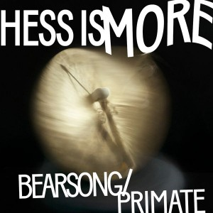 Hess Is More - Bearsong - Primate [Gomma]