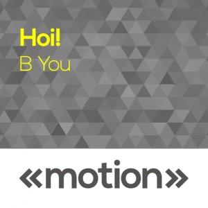 Hoi! - B You [motion]