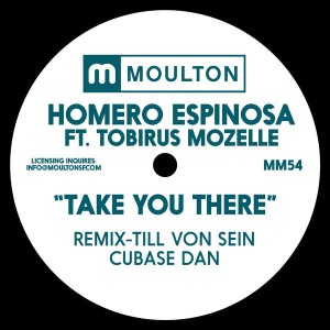 Homero Espinosa feat.. Tobirus Mozelle - Take You There [Moulton Music]