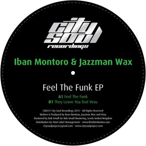 Iban Montoro & Jazzman Wax - Feel The Funk EP [City Soul Recordings]