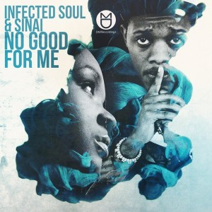 Infected Soul & Sinai - No Good For Me [DM.Recordings]