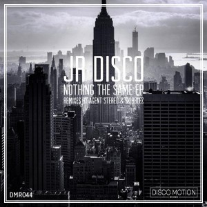 JR Disco - Nothing the Same EP [Disco Motion Records]