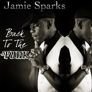 Jamie Sparks - Back To the Funk EP [Kicksta Music Group]