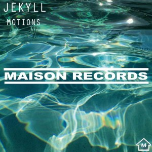 Jekyll - Motions [Maison Records]