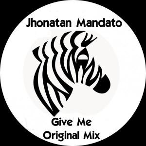 Jhonatan Mandato - Give Me [Lounge Music]