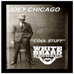 Joey Chicago - Cool Stuff [Whitebeard Records]