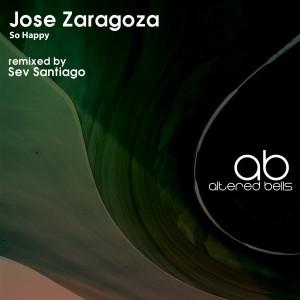 Jose Zaragoza - So Happy [Altered Bells]