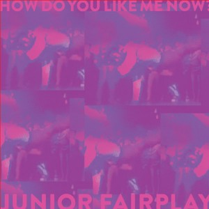 Junior Fairplay - How Do You Like Me Now [Emotional Especial]