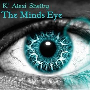 K' Alexi Shelby - The Mind's Eye [TecSoul Deep]