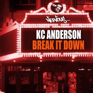 KC Anderson - Break It Down [Nervous]