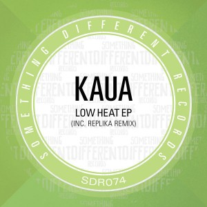 Kaua - Low Heat EP [Something Different Records]