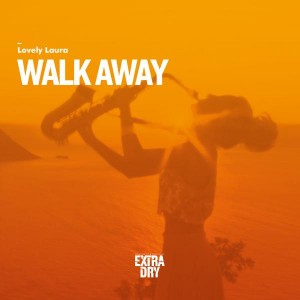 Lovely Laura - Walk Away [Extra Dry]