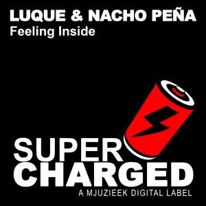 Luque & Nacho Pena - Feeling Inside [SuperCharged Mjuzieek]