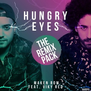 Maken Row feat. Viky Red - Hungry Eyes (The Remix Pack) [Clipper's Sounds]