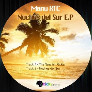 Manu XTC - Noches del Sur EP [Sticky Groove]