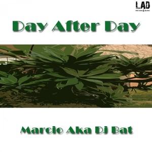 Marcio aka DJ Bat - Day After Day [LAD Publishing & Records]