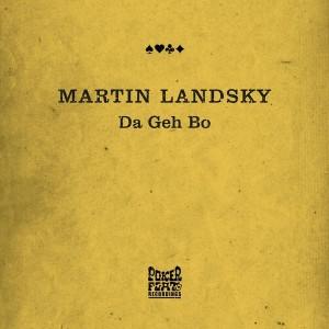 Martin Landsky - Da Geh Bo [Poker Flat]