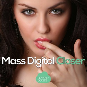 Mass Digital - Closer [Heavenly Bodies Records]