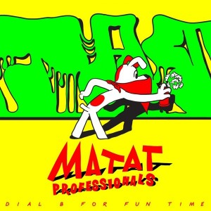 Matat Professionals - Dial B for Fun Time EP [S1 Warsaw]