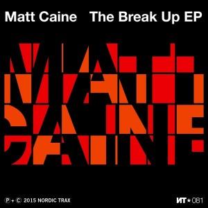 Matt Caine - The Break Up EP [Nordic Trax]