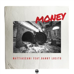 Mattiascani feat. Danny Losito - Money [Netswork Records]
