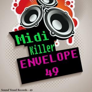 Midi Killer - Envelope 49 [Sound Vessel Records]