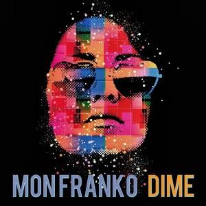 Mon Franko - Dime [Juan Belmonte Music S.L.]