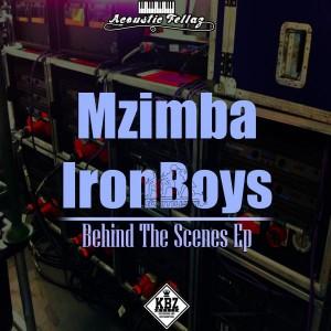 Mzimba IronBoys - Behind The Scenes EP [KBZmusiq]