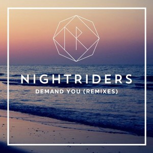 Nightriders - Demand You (Remixes) [KID Recordings]