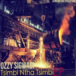 Ozzy Sigwadi - Tsimbi Ntha Tsimbi EP [Infant Soul Productions]