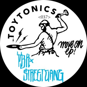 PBR Streetgang - Move On EP [Toy Tonics]