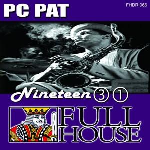 PC Pat - Nineteen 31 [Full House Digital Recordings]