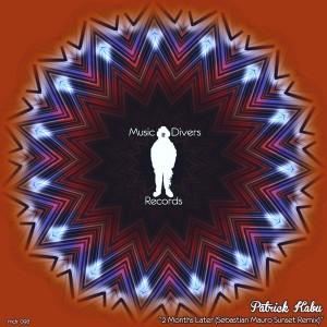 Patrick Kabu - 2 Months Later (Sebastian Mauro Sunset Remix) [Music Divers]