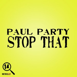 Paul Party - Stop That [Metrolab]