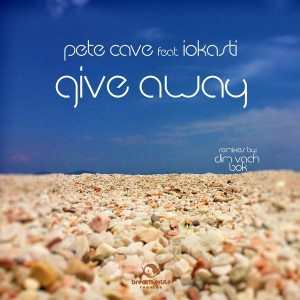 Pete Cave feat. Iokasti - Give Away [Break The Rule Records]