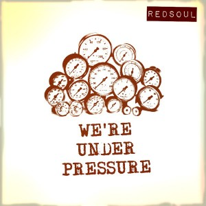 RedSoul - We're Under Pressure [Playmore]