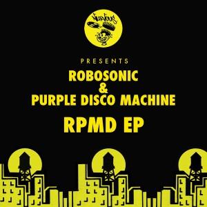 Robosonic, Purple Disco Machine - RPMD EP [Nurvous Records]