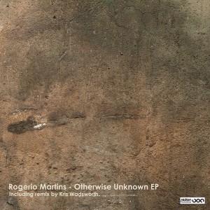 Rogerio Martins - Otherwise Unknown EP [Piston Recordings]